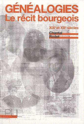 Généalogies : Le récit bourgeois XIXe et XXe siècles