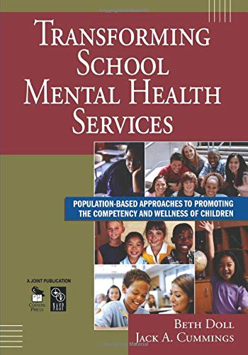 Transforming School Mental Health Services: Population-Based Approaches to Promoting the Competency and Wellness of Children (NULL)