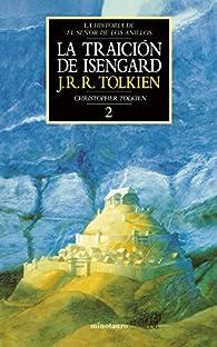 La traición de Isengard. Historia de El Señor de los Anillos, II par J. R. R. Tolkien