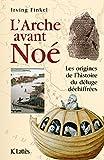 L'Arche avant Noé (Les aventures de la connaissance)