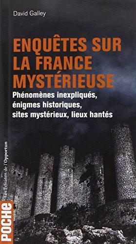 Enqutes sur la France mystrieuse - Phnomnes inexpliqus, nigmes historiques, sites mystrieux