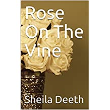 Rose On The Vine