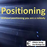 Positioning: without positioning you are a nobody