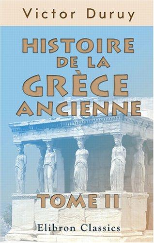 Histoire de la Grèce ancienne: Tome 2 par Victor Duruy