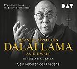 Der neue Appell des Dalai Lama an die Welt. Seid Rebellen des Friedens: Ungekürzte Lesung mit Felix von Manteuffel (1 CD)
