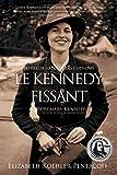 LE KENNEDY FISSANT: Rosemary Kennedy et les liens secrets de quatre femmes (French Edition)