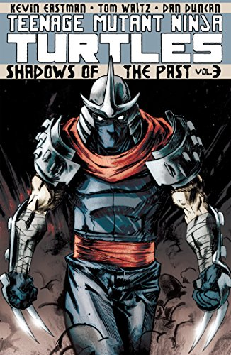 Teenage Mutant Ninja Turtles Volume 3: Shadows of the Past (Teenage Mutant Ninja Turtles 3) por Tom Waltz