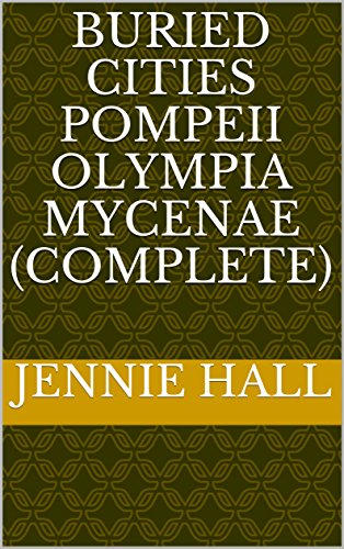 buried-cities-pompeii-olympia-mycenae-complete-english-edition