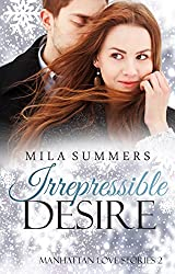 Irrepressible Desire: Liebesroman (Manhattan Love Stories 2)