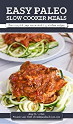 Easy Paleo Slow Cooker Meals: Over 25 quick prep, nutrient-rich, grain-free recipes (English Edition)