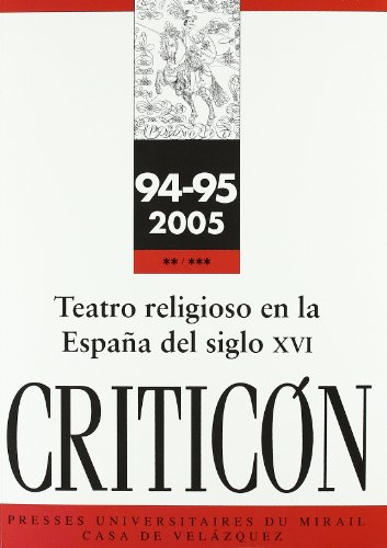 Criticon, N° 94/95 : Teatro religioso en la España del siglo XVI