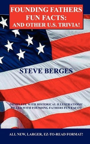 Founding Fathers Fun Facts: And Other U.S. Trivia by Steve Berges (2010-01-19)