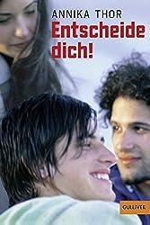 Entscheide dich!: Roman (Gulliver)