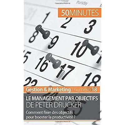 Le management par objectifs de Peter Drucker: Comment fixer des objectifs pour booster la productivité ?