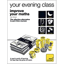 Teach Yourself Your Evening Class: Improve Your Maths
