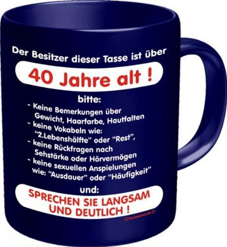 Rahmenlos Tassen - Master Artikel - Alle verschiedenen Motive zum auswählen - BESTSELLER:, Rahmenlos Tassen:Tasse 40 Jahre alt! 2504 - 40 Jahre alt