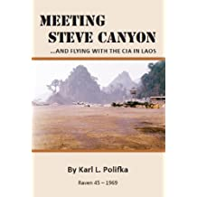 Meeting Steve Canyon  . . . and Flying with the CIA in Laos (English Edition)