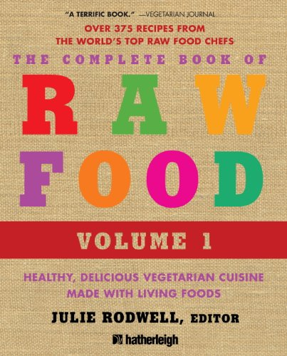 the-complete-book-of-raw-food-volume-1-healthy-delicious-vegetarian-cuisine-made-with-living-foods