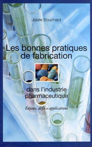 Les bonnes pratiques de fabrication dans l'industrie pharmaceutique : Enjeux, défis et applications