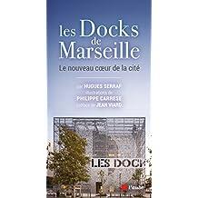 Les Docks de Marseille: Le nouveau coeur de la cité