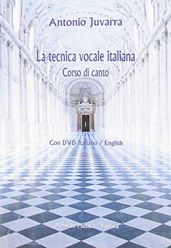 La tecnica vocale italiana. Corso di canto. Con DVD