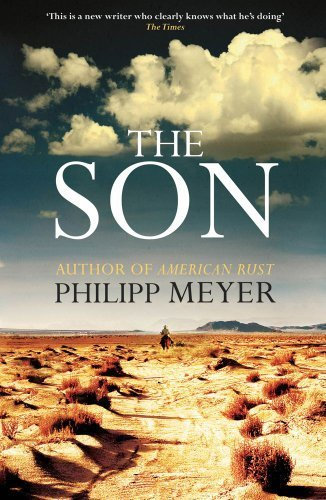 The Son by Philipp Meyer ( 2013 ) Hardcover