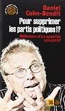 Pour supprimer les partis politiques !? par Cohn-Bendit