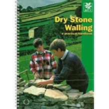 Dry Stone Walling: A Practical Handbook