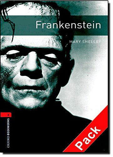 Oxford Bookworms Library: Oxford Bookworms 3. Frankenstein Audio CD Pack: 1000 Headwords
