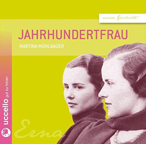 Preisvergleich Produktbild Jahrhundertfrau: Erna | Die Geschichte eines Lebens (Unsere Geschichte)
