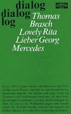 Rita Mercedes - Lovely Rita. Lieber Georg. Mercedes (Livre en