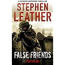 False Friends: The 9th Spider Shepherd Thriller (Dan Shepherd series)