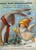 Engel, Hase, Bommelmütze...: Und 24 Adventsgeschichten ( November 2005 )