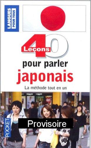40 LECONS POUR PARLER JAPONAIS  (ancienne édition)