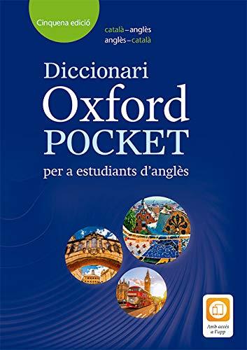 Dictionary Oxford Pocket Catalan: Diccionario Oxford Pocket Català per a estudiants d'angles. català-anglès/anglès-català