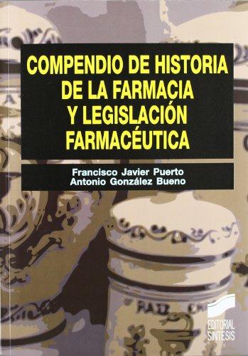 Compendio de historia de la farmacia y legislación farmacéutica (Síntesis farmacia)