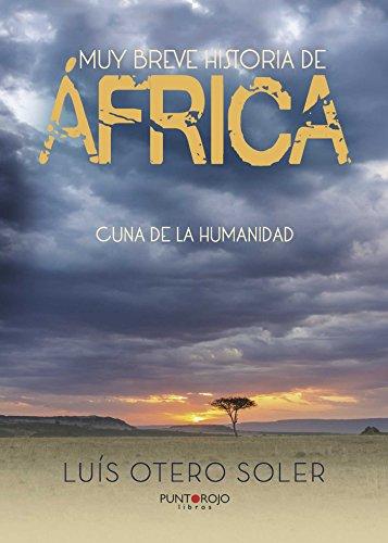 Muy breve historia de África: Cuna de la humanidad por Luis Otero Soler