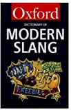 The Oxford Dictionary of Modern Slang (Oxford Reference S.)