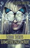 'Schmetterlinge im Kopf (School Secrets...' von 'Claudia Walter'