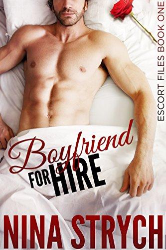 Boyfriend for Hire: A Stand-Alone Contemporary Romance (Escort Files Book 1)
