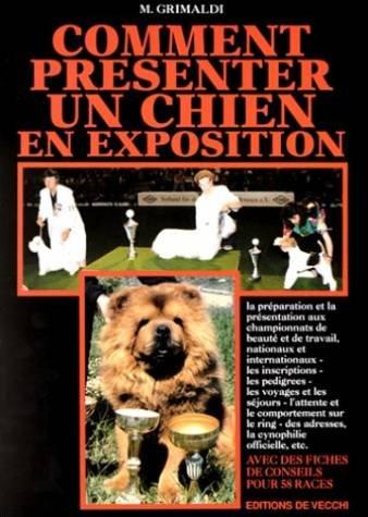 Comment présenter un chien en exposition par M Grimaldi