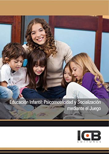 Educación Infantil: Psicomotricidad y Socialización mediante el Juego por Estefanía  Gallardo Martín