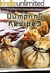 Dumplings: The Top 50 Most Delicious...