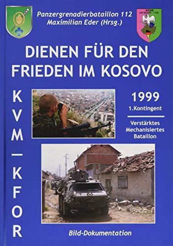Dienen für den Frieden im Kosovo: Panzergrenadierbataillon 112 - Bild-Dokumentation