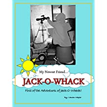 My Newest Friend...Jack-O-Whack (The Adventures of Jack-O-Whack) (English Edition)