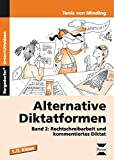 Alternative Diktatformen Band 2: Rechtschreibarbeit und kommentiertes Diktat (1. und 2. Klasse)