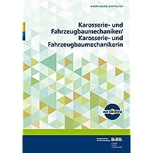 Karosserie- und Fahrzeugbaumechaniker/in: Umsetzungshilfen und Praxistipps (Ausbildung gestalten)