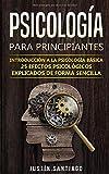 Psicología para principiantes: Introducción a la  psicología básica - 25 efectos psicológicos explicados de forma sencilla