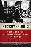 Moscow Nights: The Van Cliburn Story--How One Man and His Piano Transformed the Cold War - Nigel Cliff