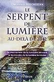 Le Serpent de Lumière - Au-delà de 2012